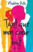 Couverture du livre « Tant que mon coeur bat » de Madeline Roth aux éditions Thierry Magnier