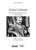 Couverture du livre « Guerre à Mende ; journal de l'arrière-front 1914 1918 ; Albert Jurquet, un témoignage inédit » de Jean Guiloineau aux éditions Privat