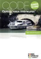 Couverture du livre « Code Rousseau ; option eaux intérieures » de Collectif aux éditions Codes Rousseau