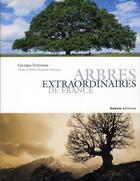 Couverture du livre « Arbres extraordinaires de France » de Georges Feterman aux éditions Dakota