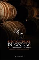 Couverture du livre « L'encyclopédie du cognac, vignes, alambics et chais » de Nicholas Faith et Michel Guillard aux éditions Yvelinedition