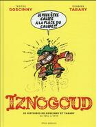 Couverture du livre « Iznogoud T.1 ; 25 histoires de Goscinny et Tabary de 1962 à 1978 » de Jean Tabary et Rene Goscinny aux éditions Imav