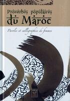 Couverture du livre « Proverbes populaires du maroc : paroles et calligraphies de femmes » de F. Zakoura Education aux éditions Yanbow Al Kitab