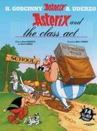 Couverture du livre « Asterix and the class act » de Rene Goscinny et Albert Uderzo aux éditions Orion
