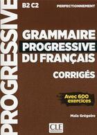 Couverture du livre « FLE ; grammaire progressive du français ; niveau perfectionnement ; B2 ; C2 (édition 2019) » de Collectif aux éditions Cle International