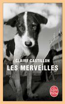 Couverture du livre « Les merveilles » de Claire Castillon aux éditions Lgf