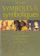 Couverture du livre « Symboles Et Symboliques ; Cles Pour Comprendre 1000 Symbolesdu Monde Entier » de Jack Tresidder aux éditions Solar