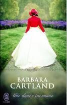 Couverture du livre « Une douce inconnue » de Barbara Cartland aux éditions J'ai Lu
