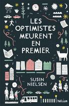 Couverture du livre « Les optimistes meurent en premier » de Susin Nielsen aux éditions Helium