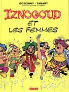 Couverture du livre « Iznogoud et les femmes » de Jean Tabary et Rene Goscinny aux éditions Imav