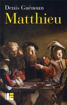 Couverture du livre « Matthieu » de Denis Guenoun aux éditions Labor Et Fides