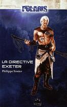 Couverture du livre « Les foudres de l'abîme t.1 ; la directive Exeter » de Philippe Tessier aux éditions Black Book