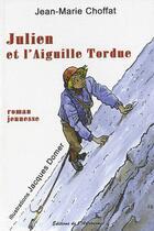 Couverture du livre « Julien et l'aiguille tordue » de Jean-Marie Choffat aux éditions Editions De L'astronome