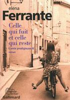 Couverture du livre « L'amie prodigieuse t.3 ; celle qui fuit et celle qui reste » de Elena Ferrante aux éditions Gallimard