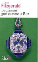 Couverture du livre « Le diamant gros comme le Ritz » de Francis Scott Fitzgerald aux éditions Gallimard