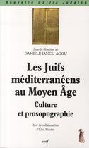 Couverture du livre « Les Juifs méditerranéens au Moyen-âge ; culture et prosopographie » de Iancu Agou D/Ni aux éditions Cerf