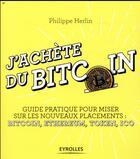 Couverture du livre « J'achète du bitcoin » de Philippe Herlin aux éditions Eyrolles