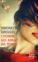 Couverture du livre « L'homme qui aimait ma femme » de Simonetta Greggio aux éditions Lgf