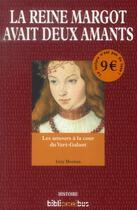 Couverture du livre « La reine Margot avait deux amants ; les amours à la cour du Vert-Galant » de Guy Breton aux éditions Omnibus