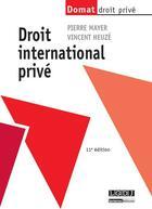 Couverture du livre « Droit international privé (11e édition) » de Vincent Heuze et Pierre Mayer aux éditions Lgdj