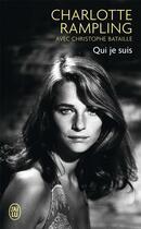 Couverture du livre « Qui je suis » de Christophe Bataille et Charlotte Rampling aux éditions J'ai Lu