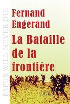 Couverture du livre « La bataille de la frontière » de Fernand Engerand aux éditions Ligaran