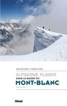 Couverture du livre « Alpinisme plaisir dans le massif du Mont-Blanc » de Florence Lelong et Jean-Louis Laroche aux éditions Glenat