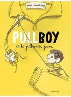 Couverture du livre « Pullboy et le pull-over jaune » de Emmel et Bast et Matyo aux éditions Frimousse