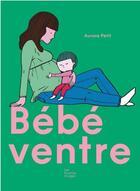 Couverture du livre « Bébéventre » de Aurore Petit aux éditions Les Fourmis Rouges
