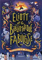 Couverture du livre « Eliott et la bibliothèque fabuleuse » de Pascaline Nolot aux éditions Rageot