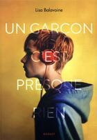 Couverture du livre « Un garçon c'est presque rien » de Lisa Balavoine aux éditions Rageot