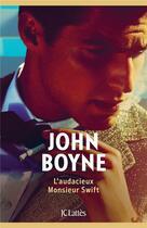 Couverture du livre « L'audacieux monsieur Swift » de John Boyne aux éditions Lattes
