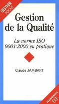 Couverture du livre « Gestion de la qualité ; la norme ISO 9001 : 2000 en pratique ; » de Claude Jambart aux éditions Economica