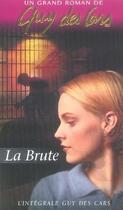 Couverture du livre « Oeuvre t.1 ; la brute » de Des Cars-G aux éditions Vauvenargues