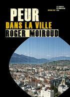 Couverture du livre « Peur dans la ville » de Roger Moiroud aux éditions Thot