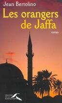 Couverture du livre « Les Orangers De Jaffa » de Jean Bertolino aux éditions Presses De La Renaissance