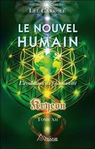 Couverture du livre « Le nouvel humain ; l'évolution de l'humanité ; Kryeon tome XII » de Lee Carroll aux éditions Ariane