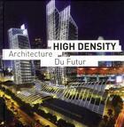 Couverture du livre « High density ; architecture du futur » de Eduard Broto aux éditions Links
