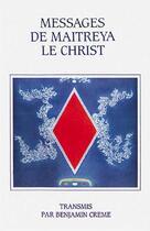 Couverture du livre « Messages de maitreya, le christ » de Benjamin Creme aux éditions Partage