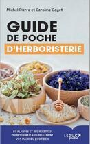 Couverture du livre « Guide de poche d'herboristerie » de Michel Pierre et Caroline Gayet aux éditions Leduc.s