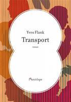 Couverture du livre « Transport » de Flank Yves aux éditions L'antilope