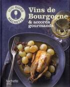 Couverture du livre « Vins de Bourgogne & accords gourmands » de O Bompas aux éditions Hachette Pratique