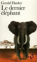 Couverture du livre « Le dernier éléphant » de Gerald Hanley aux éditions Gallimard