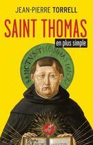 Couverture du livre « Saint Thomas en plus simple » de Jean-Pierre Torrell aux éditions Cerf