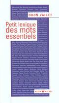 Couverture du livre « Petit Lexique Des Mots Essentiels » de Odon Vallet aux éditions Albin Michel
