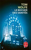 Couverture du livre « Le bûcher des vanités » de Tom Wolfe aux éditions Lgf