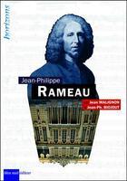 Couverture du livre « Rameau, Jean-Philippe » de Jean Malignon et Jean-Philippe Biojout aux éditions Bleu Nuit