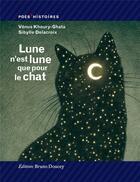 Couverture du livre « Lune n'est lune que pour le chat » de Sibylle Delacroix et Venus Khoury-Ghata aux éditions Bruno Doucey