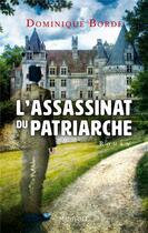 Couverture du livre « L'assassinat du patriarche » de Dominique Borde aux éditions Marivole