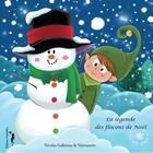 Couverture du livre « La légende des flocons de Noël » de Nicolas Gellereau aux éditions Nephelees